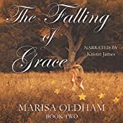 The Falling of Grace: The Falling Series, Book 2 | Marisa Oldham
