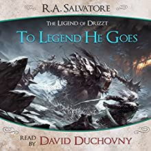 To Legend He Goes: A Tale from The Legend of Drizzt Audiobook by R. A. Salvatore Narrated by David Duchovny