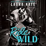 Ride Wild: A Raven Riders Novel | Laura Kaye