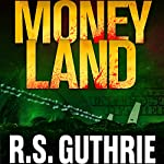 Money Land: Sheriff James Pruett, Book 2 | R. S. Guthrie