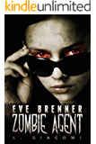 Zombie Agent (The Zombie Girl Saga Book 2)