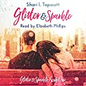 Glitter and Sparkle Audiobook by Shari L. Tapscott Narrated by Elizabeth Phillips