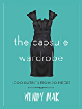 The Capsule Wardrobe: 1,000 Outfits from 30 Pieces (English Edition)