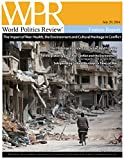 The Impact of War: Health, the Environment and Cultural Heritage in Armed Conflict (World Politics Review Features)