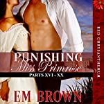 Punishing Miss Primrose, Parts XVI - XX: An Erotic Historical Romance: Red Chrysanthemum Boxset, Book 4 | Em Brown