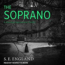 The Soprano: A Haunting Supernatural Thriller Audiobook by S. E. England Narrated by Henrietta Meire