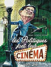 Les Politiques font leur cinéma par Pierre Antilogus