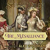 The Mésalliance: Rockliffe, Book 2   Stella Riley
