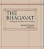 The Bhāgavat: Its Philosophy, Ethics and Theology (English Edition)