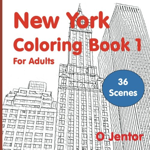 New York Coloring Book For Adults 1: For Travel and Relaxation (A Vacation Destination Book with Street Scenes and Landmarks from New York City) (Volume 1) (Travel and Color) (Volume 10)