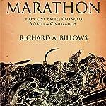 Marathon: The Battle That Changed Western Civilization | Richard A. Billows