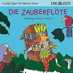 Die Zauberflöte (ZEIT-Edition Große Oper für kleine Hörer)