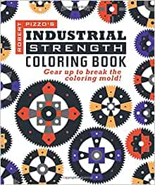 Amazon.com: Industrial Strength Coloring Book: Gear Up to