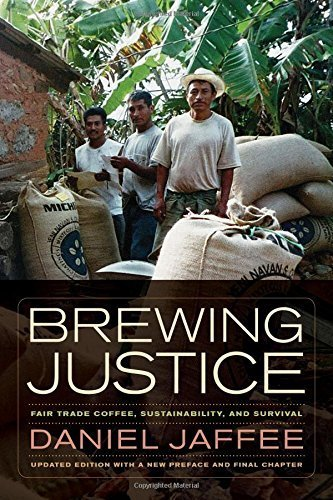 Brewing Objectiveness: Fair Trade Coffee, Sustainability, and Survival by Daniel Jaffee (2014-10-03)