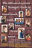 The African-American Teenagers Guide to Personal Growth, Health, Safety, Sex And, Debrah Harris-Johnson, 0965596443