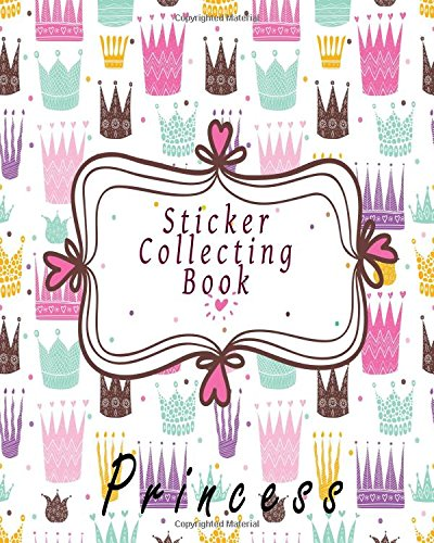 Read Online Sticker Collecting Book Princess: Blank Permanent Sticker Book PDF