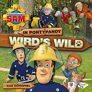 In Pontypandy wird's wild (Feuerwehrmann Sam, Folgen 53-57) Hörspiel