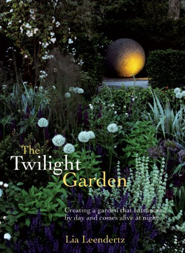 Download The Twilight Garden: Creating a Garden That Entrances by Day and Comes Alive at Night pdf