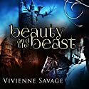Beauty and the Beast: An Adult Fairytale Romance Hörbuch von Vivienne Savage Gesprochen von: Shoshana Franck