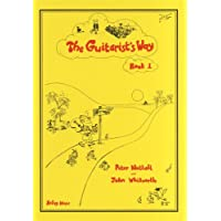 The Guitarist's Way - Book 1, Peter Nuttall & John Whitworth