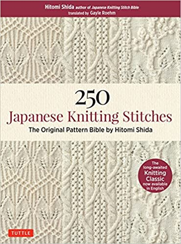 250 Japanese Knitting Stitches The Original Pattern Bible By Hitomi