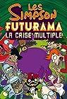 Les Simpson, Futurama : La crise multiple par Groening