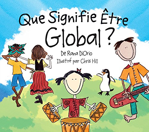 Que Signifie Être Global? (What Does It Mean To Be...?) by Little Pickle Press