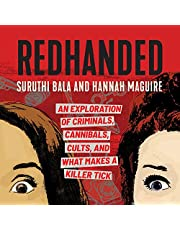 RedHanded: An Exploration of Criminals, Cannibals, Cults, and What Makes a Killer Tick