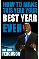 How To Make This Year Your Best Year Ever: Regardless Of The Month Kindle Edition