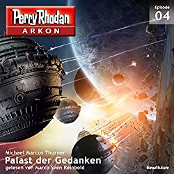 Palast der Gedanken (Perry Rhodan Arkon 4)