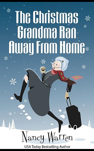 Books For Grandma For Christmas 2021 The Christmas Grandma Ran Away From Home The Grandma Series Book 1 Kindle Edition By Warren Nancy Literature Fiction Kindle Ebooks Amazon Com