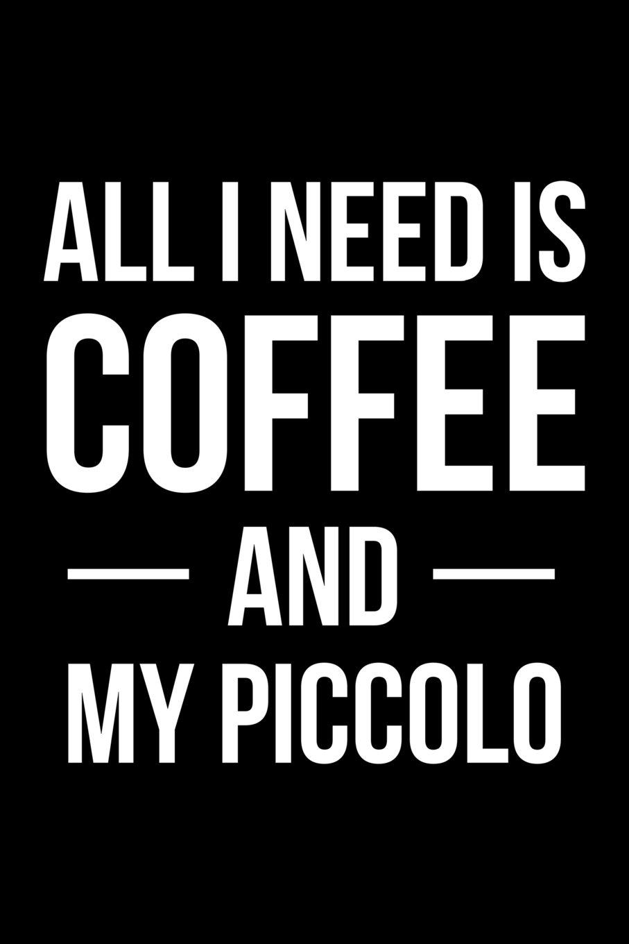 Download All I Need is Coffee and My Piccolo: Blank Lined Journal pdf