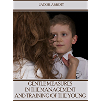 Gentle Measures in the Management and Training of the Young (Illustrated)