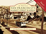 img - for San Francisco'S Market Street Railway, CA (POA) (Postcards of America) book / textbook / text book