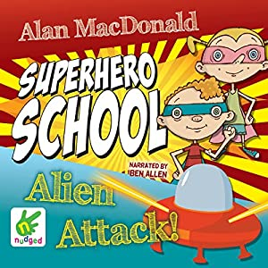 Superhero School: Alien Attack! Audiobook