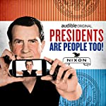 Ep. 12: Richard Nixon | Alexis Coe,Elliott Kalan