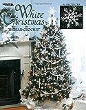 White Christmas in Thread Crochet  (Leisure Arts #3232)