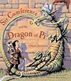 Sir Cumference And The Dragon Of Pi (Turtleback School & Library Binding Edition)