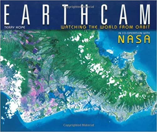 Earthcam watching the world from orbit terry hope 9780715324844 earthcam watching the world from orbit terry hope 9780715324844 amazon books gumiabroncs Gallery