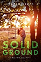 SOLID GROUND: A WOUNDED LOVE NOVEL