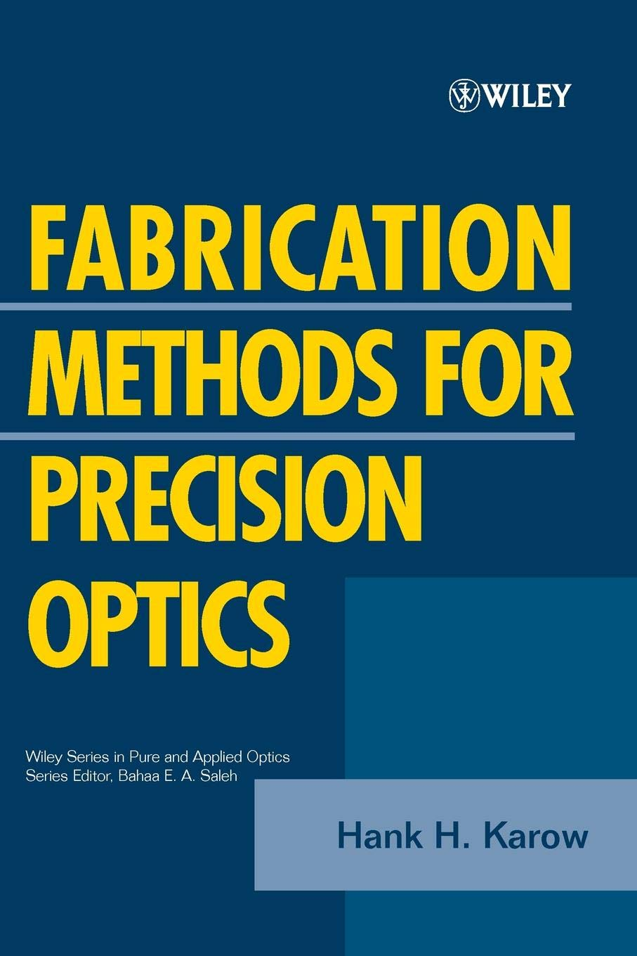 Fabrication Methods For Precision Optics  Wiley Series In Pure And Applied Optics Band 1