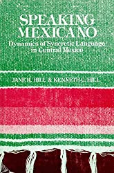 Speaking Mexicano: The Dynamics of Syncretic Language in Central Mexico