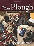Plough Quarterly No. 9: All Things in Common?