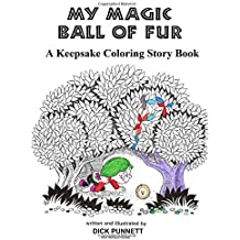 My Magic Ball of Fur: A Keepsake Coloring Story Book