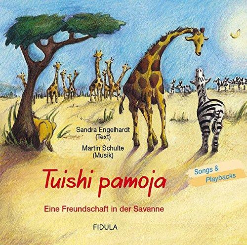 Tuishi Pamoja   Eine Freundschaft In Der Savanne. CD  Hörspiel + Playbacks
