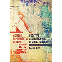 Women's Experimental Writing: Negative Aesthetics and Feminist Critique