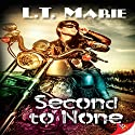 Second to None Audiobook by L.T. Marie Narrated by Hilarie Mukavitz