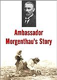 Ambassador  Morgenthau's Story (1918)