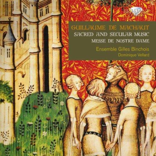 De Machaut: Sacred and Secular...