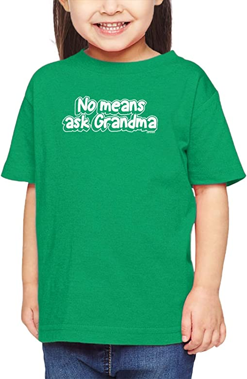 No Means Ask Grandma - Granny Infant/Toddler Cotton Jersey T-Shirt